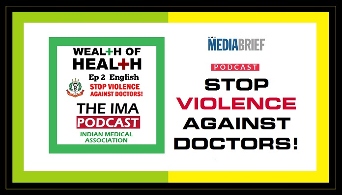 image-IMA Wealth of Health Podcast-Episode 2 - English- Stop Violence Against Doctors-MediaBrief