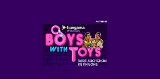 image-Original Youth Comedy Boys With Toys launched on Hungama Play - Mediabrief