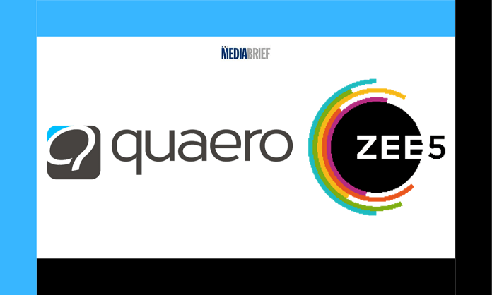 image-ZEE5 PARTNERS WITH QUAERO TO ORCHESTRATE Mediabrief