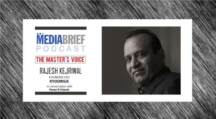 image-rajesh kejriwal kyoorius on mediabrief podcast The Masters Voice with Pavan R Chawla