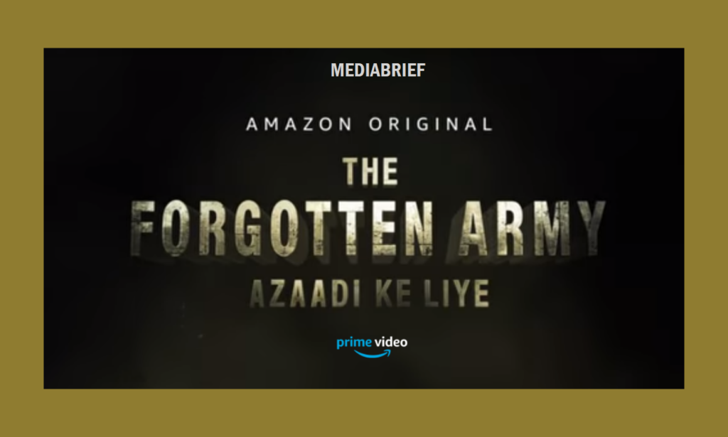 image-Amazon Prime Video releases teaser of its Original series 'The Forgotten Army - Azaadi Ke Liye' Mediabrief