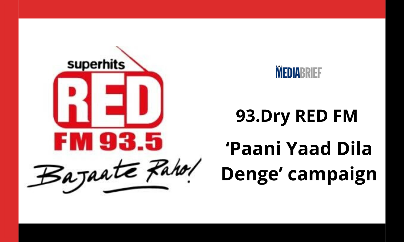 """image-RED FM changes the stationality to 93.Dry Red FM as part of its """"Paani Yaad Dila Denge' campaign Mediabrief"""
