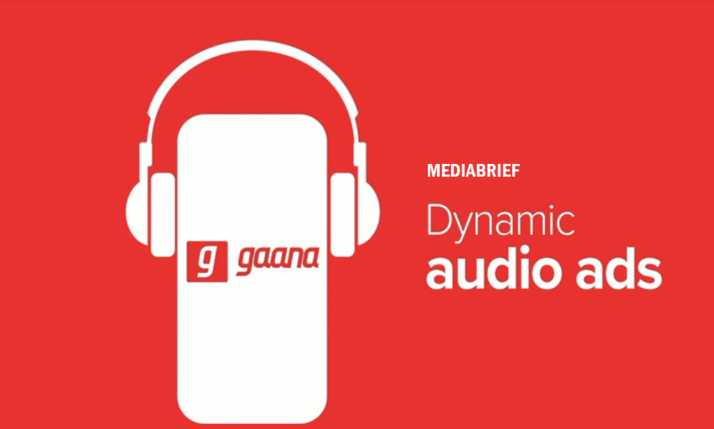 image-Gaana rolls out dynamic creatives for audio ads to empower Indian marketers Mediabrief