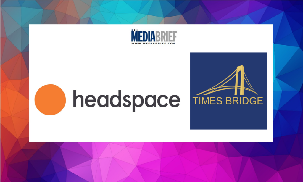 image-Headspace announces investment from Times Bridge Mediabrief