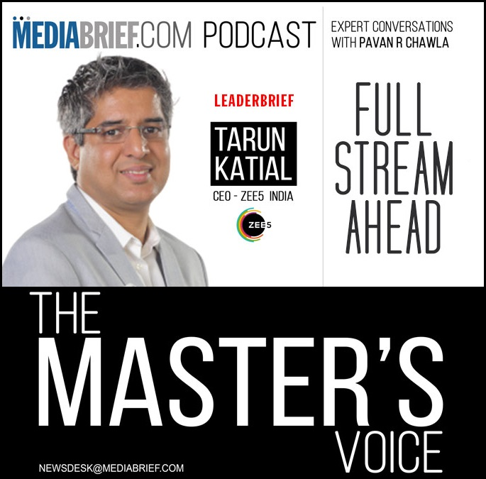 image_Tarun_Katial_ZEE5_on_The_Master's_Voice_Podcast-of-MediaBrief_with_Pavan_R_Chawla