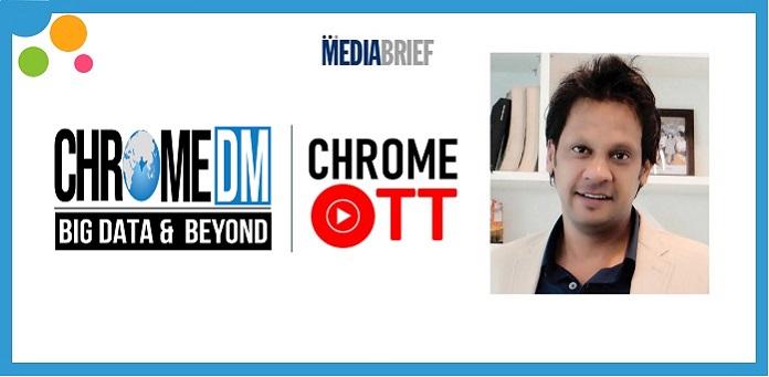 final INPOST image-Chrome DM announces launch of Chrome OTT for OTT measurement in India -Pankaj Saraswat-MediaBrief