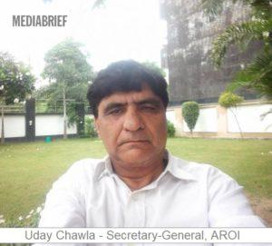 image -uday chawla secretary-general aroi mediabrief