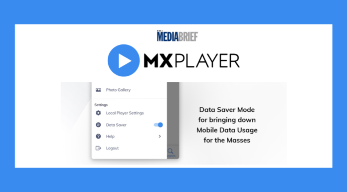 image-Amidst the Covid-19 outbreak, MX Player launches 'Data Saver Mode', an initiative Mediabrief