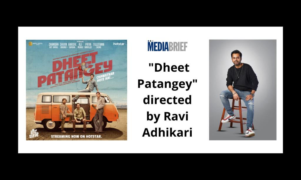 image-Sri Adhikari Brothers gen-next Ravi Adhikari debuts as director with Dheet Patangey for Hotstar Mediabrief