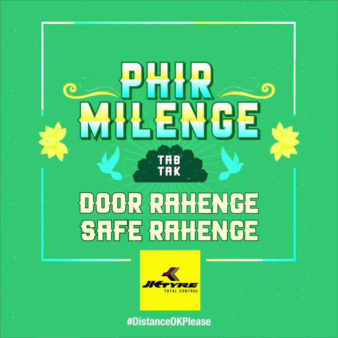 Phir Milenge, Tab Tak, Door Rahenge, Safe Rahenge