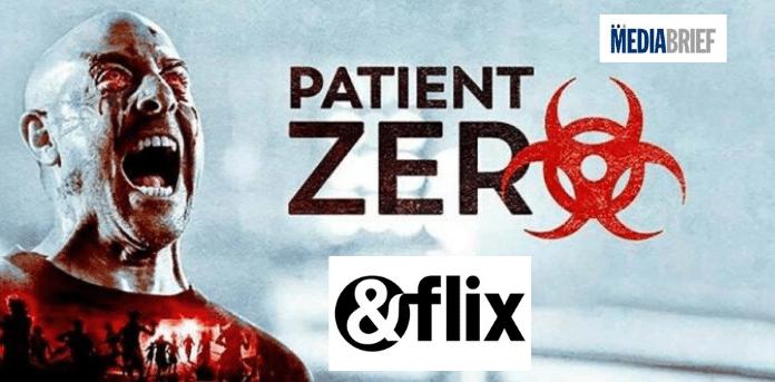 Pandemic thriller 'Patient Zero' on & flix Flix First Premiere