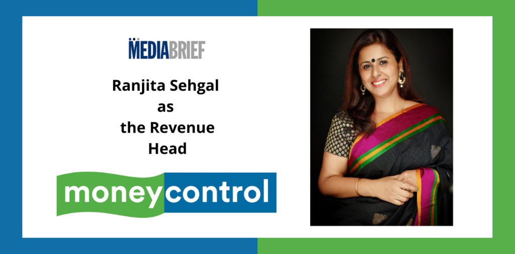 image-CNBCTV18 Digital's Ranjita Sehgal is Revenue Head for moneycontrol Mediabrief
