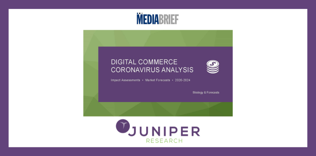 image-Juniper Research- Digital commerce spend to fall by 14% in 2020, as industry is rocked by Coronavirus impact Mediabrief
