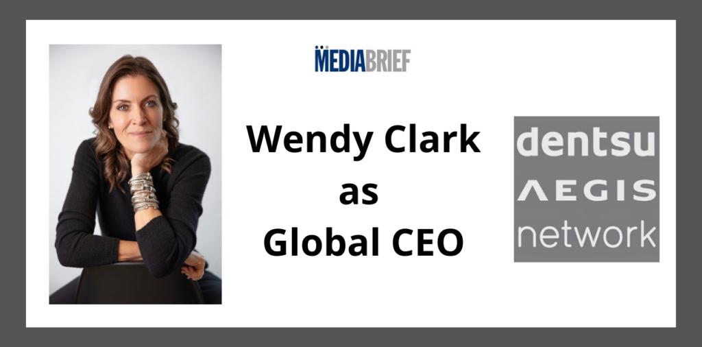 image-Wendy Clark appointed as Global CEO, Dentsu Aegis Network Mediabrief