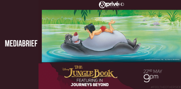 'The Jungle Book' to rekindle childhood memories this month on &PrivéHD