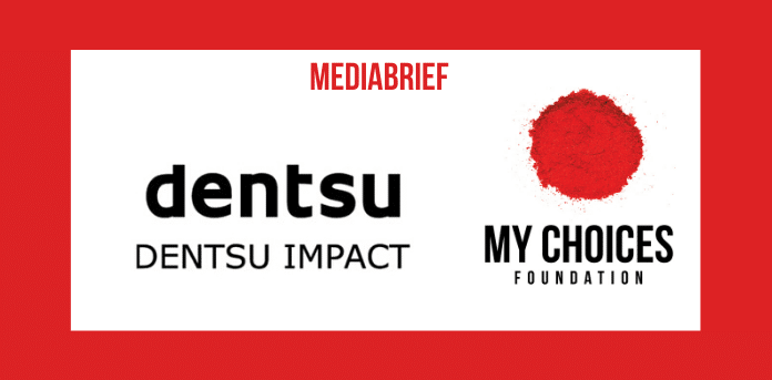 Dentsu Impact & My Choices Foundation launch Digital Campaign for 'Mothers Without A Choice