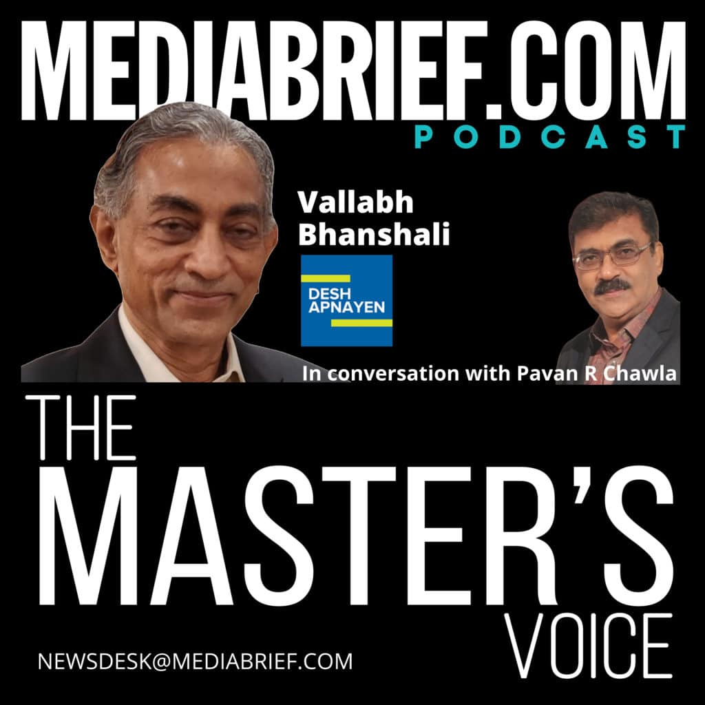 image-episode 12-Vallabh Bhanshali of Desh Apnayen - on The masters voice podcast with Pavan R Chawla MediaBrief