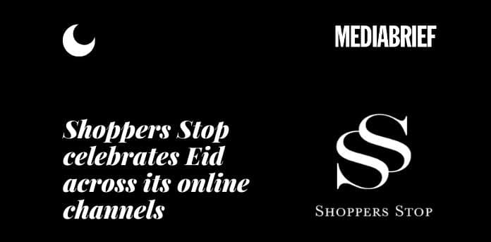 image-shoppers stop celebrates eid across all its online channels-MediaBrief