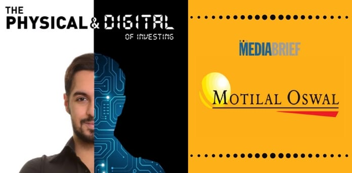 mediabrief.com - The News Desk - Motilal Oswal Financial Services launch new campaign- 'PHYGITAL'