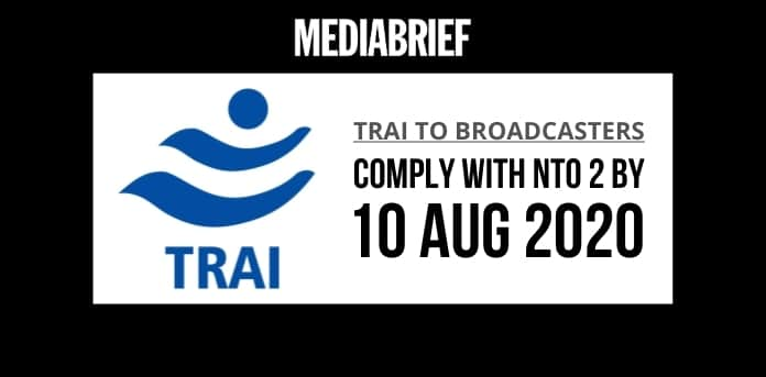 image-TRAI to broadcasters-comply with nto 2 by 10 august 2020-mediabrief
