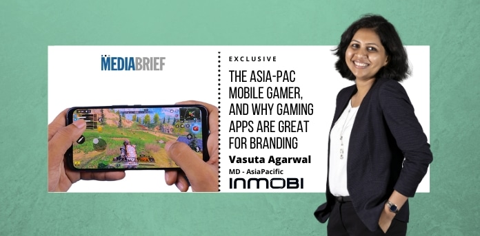 image-Vasuta Agarwal InMobi MD AsiaPac on Asia Pacific Mobile Gamer and gaming apps for branding - MediaBrief