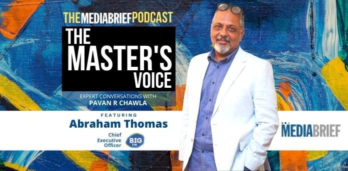 image-Abraham Thomas of BIG FM with Pavan R Chawla on The Master's Voice Ep 15 - MediaBrief-1
