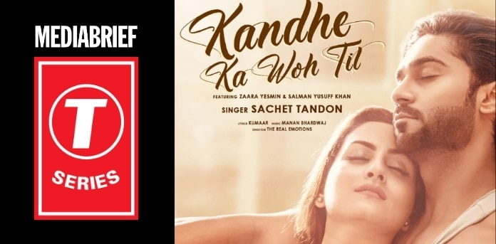 image-T-Series-'Kandhe Ka Woh Til'-Sachet Tandon-MediaBrief.jpg