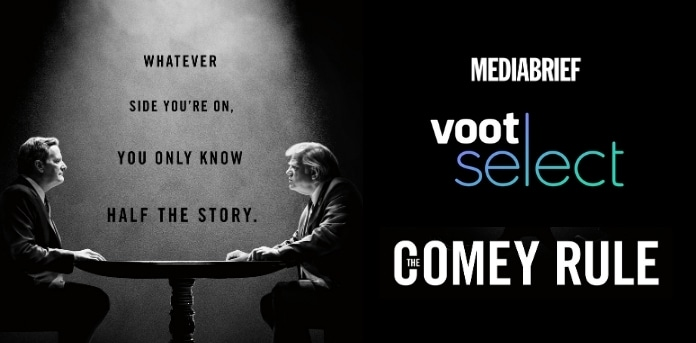 image-The-Comey-Rule-exclusively-on-Voot-Select-India-MediaBrief.jpg