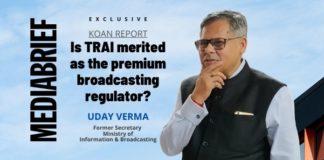 image-exclusive-Uday Verma - Former I&B Secy - Koan Report – Is TRAI merited as the premium broadcasting regulator-MediaBrief