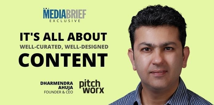 image-exclusive-Dharmendra-Ahuja-Founder-CEO-PitchWorx-mediabrief-2.jpg
