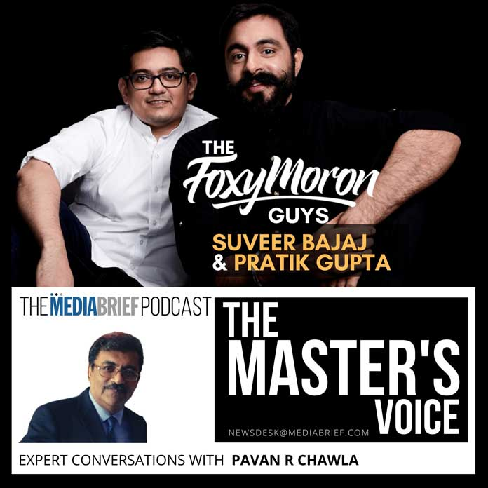 image-for-web-Master-The-Masters-Voice-Podcast-MediaBrief-Suveer-Bajaj-and-Pratik-Gupta-of-Foxymoron-with-Pavan-R-Chawla