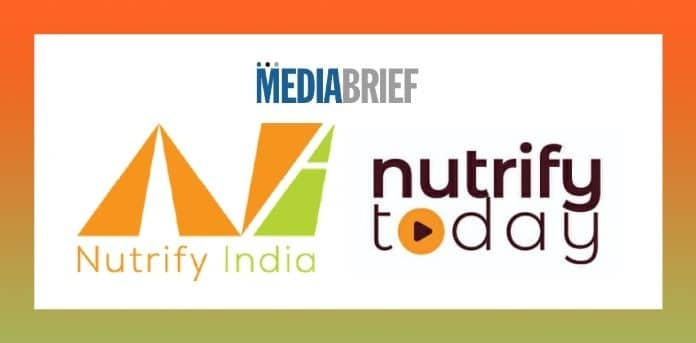 mediabrief.com - The News Desk - Nutrify India to launch Nutrify Today, an International broadcast channel